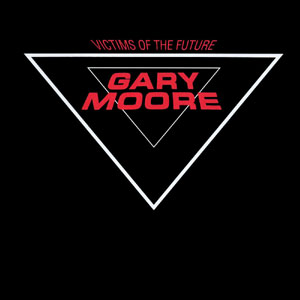 Gary Moore - Victims Of The Future (1984)